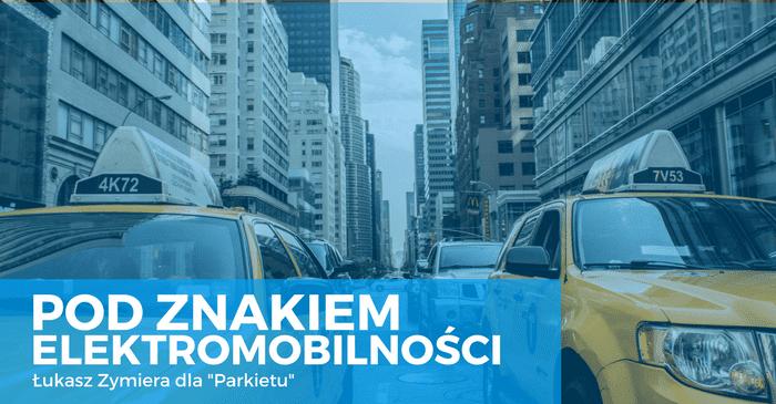 Pod znakiem elektromobilności – Łukasz Zymiera, dla gazety Parkiet